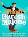 Choir (eBook): Gareth Malone