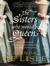 The Sisters Who Would Be Queen (eBook): The tragedy of Mary, Katherine and Lady Jane Grey