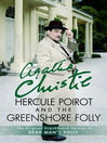 Hercule Poirot and the Greenshore Folly (eBook)