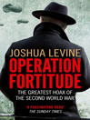 Operation Fortitude (eBook): The True Story of the Key Spy Operation of WWII That Saved D-Day