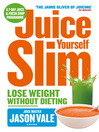 The Juice Master Juice Yourself Slim (eBook): The Healthy Way To Lose Weight Without Dieting