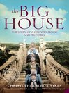 The Big House (eBook): The Story of a Country House and its Family