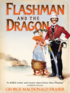 Flashman and the Dragon (eBook): Flashman Series, Book 8