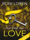 Love (eBook): Not Until You, Part 8