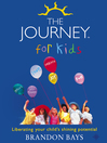 The Journey for Kids (eBook): Liberating your Child's Shining Potential (Text Only)