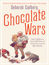 Chocolate Wars (eBook): From Cadbury to Kraft: 200 years of Sweet Success and Bitter Rivalry