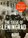 The Siege of Leningrad (eBook): History in an Hour