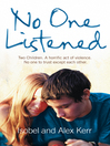 No One Listened (eBook): Two children caught in a tragedy with no one else to trust except for each other