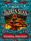 Vampire Mountain (eBook): Cirque Du Freak: The Saga of Darren Shan, Book 4