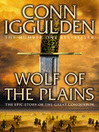 Wolf of the Plains (eBook): Conqueror Series, Book 1