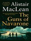 The Guns of Navarone (eBook): The Guns of Navarone Series, Book 1
