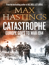 Catastrophe (eBook): Europe Goes to War 1914