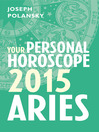 Aries 2015 (eBook): Your Personal Horoscope