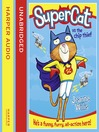 Supercat vs the Chip Thief (Supercat, Book 1) (MP3)