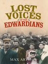 Lost Voices of the Edwardians (eBook): 1901-1910 in Their Own Words