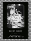 Behind the Scenes (Downton Abbey Shorts, Book 11) (eBook)