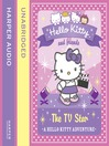The TV Star (Hello Kitty and Friends, Book 9) (MP3)