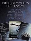 Nikki Gemmell's Threesome (eBook): The Bride Stripped Bare, With the Body, I Take You