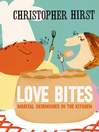 Love Bites (eBook): Marital Skirmishes in the Kitchen
