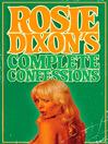 Rosie Dixon's Complete Confessions (eBook)