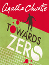 Towards Zero (MP3): Superintendent Battle Series, Book 5