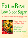 Low Blood Sugar (eBook): The Nutritional Plan to Overcome Hypoglycaemia, with 60 Recipes (Eat to Beat)