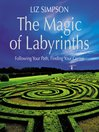 The Magic of Labyrinths (eBook): Following Your Path, Finding Your Center