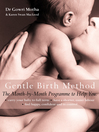 The Gentle Birth Method (eBook): The Month-by-Month Jeyarani Way Programme