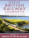 Journey 13 (eBook): Berwick to the Isle of Man (Great British Railway Journeys, Book 13)