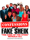 "Confessions of a Fake Sheik (eBook): ""The King of the Sting"" Reveals All"