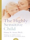 The Highly Sensitive Child (eBook): Helping our children thrive when the world overwhelms them