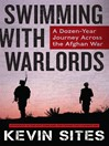 Swimming with Warlords (eBook): A Dozen-Year Journey Across the Afghan War