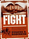 Fight (eBook): Everything You Ever Wanted to Know About Ass-Kicking but Were Afraid You'd Get Your Ass Kicked for Asking