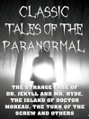 Classic Tales of the Paranormal (eBook): The Strange Case of Dr. Jekyll and Mr. Hyde, Th