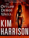 The Outlaw Demon Wails (MP3): The Hollows Series, Book 6