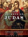 The Secrets of Judas (MP3): The Story of the Misunderstood Disciple and His Lost Gospel
