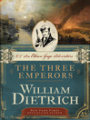The Three Emperors (eBook): Ethan Gage Series, Book 7