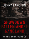 Jerry Langton Three-Book Bundle (eBook): Showdown, Fallen Angel, and Gangland