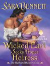 Wicked Earl Seeks Proper Heiress (eBook): The Husband Hunters Club