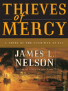 Thieves of Mercy (eBook): A Novel of the Civil War at Sea
