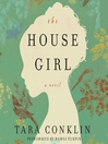 The house girl a novel