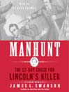 Manhunt (MP3): The 12-Day Chase for Lincoln's Killer