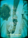 All I Love and Know (MP3): A Novel