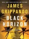 Black horizon : a Jack Swyteck novel