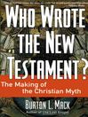Who Wrote the New Testament? (eBook): The Making of the Christian Myth