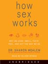 How Sex Works (MP3): Why We Look, Smell, Taste, Feel, and Act the Way We Do