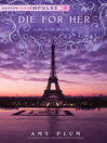 Die for Her (eBook): Die for Me Series, Book 2.5