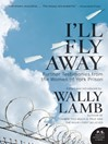 I'll Fly Away (eBook): Further Testimonies from the Women of York Prison