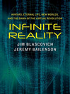 Infinite Reality (eBook): Avatars, Eternal Life, New Worlds, and the Dawn of the Virtual Revolution