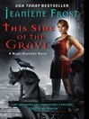 This Side of the Grave (eBook): Night Huntress Series, Book 5